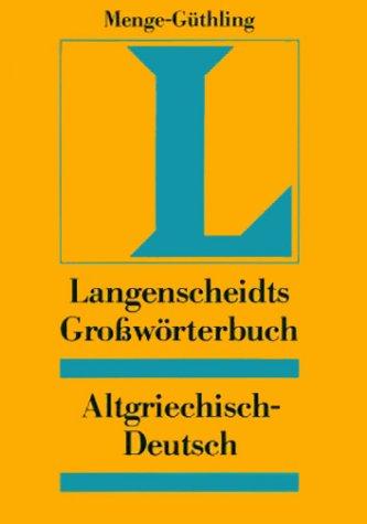 Langenscheidts Großwörterbuch, Altgriechisch-Deutsch