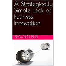 A Strategically Simple Look at Business Innovation
