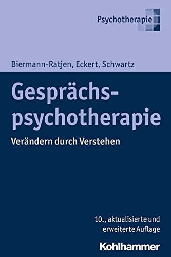 Gesprächspsychotherapie: Verändern durch Verstehen