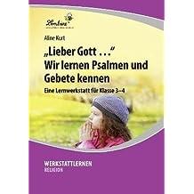 Lieber Gott ... Wir lernen Psalmen und Gebete kennen (CD-ROM): Grundschule, Religion, Klasse 3-4