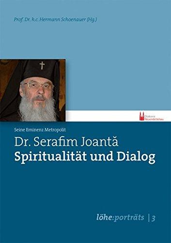 Dr. Serafim Joantă – Spiritualität und Dialog (löhe:porträts)