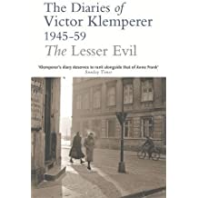 The Lesser Evil: The Diaries of Victor Klemperer 1945-59 by Victor Klemperer (2003-09-01)