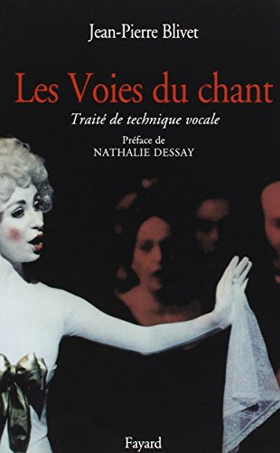 LA VOIE DU CHANT. Traité de technique vocale