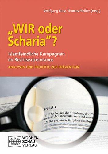 """""""Wir oder Scharia""""? Islamfeindliche Kampagnen im Rechtsextremismus: Analysen und Projekte zur Prävention"""