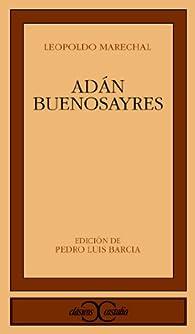 Adán Buenosayres                                                                . par  Pedro Luis Barcia