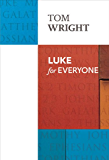 Luke for Everyone (New Testament for Everyone)
