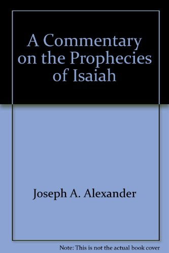 A Commentary on the Prophecies of Isaiah