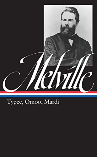 Herman Melville: Typee, Omoo, Mardi (LOA #1): A Peep at Polynesian Life : a Narrative of Adventures in the South Seas : and a Voyage Thither (Library of ... Herman Melville Edition) (English Edition)