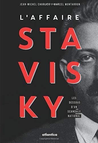 L'affaire Stavisky: Les dessous d'un scandale national par Jean-Michel Charlier
