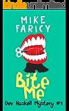 Bite Me (Dev Haskell - Private Investigator, Book 3)