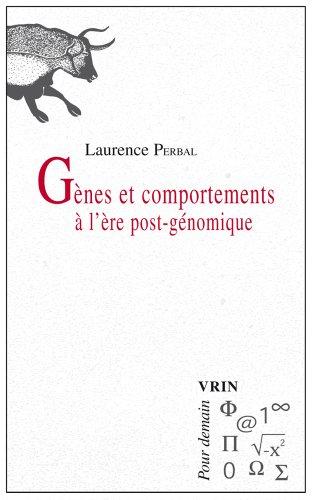 Gènes et comportements à l'ère post-génomique par Laurence Perbal