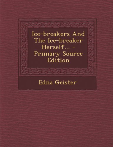 ice-breakers-and-the-ice-breaker-herself-primary-source-edition