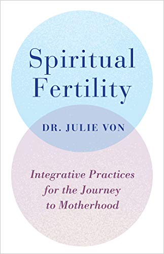 Spiritual Fertility: Integrative Practices for the Journey to Motherhood (English Edition)