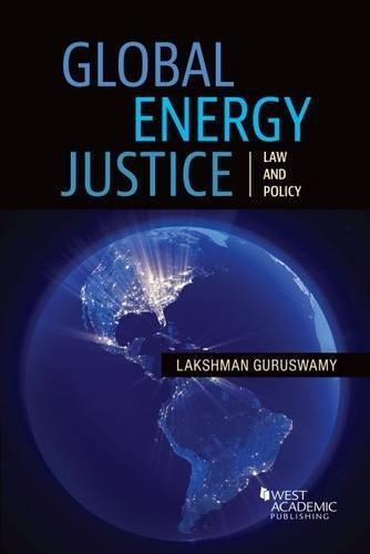 Global Energy Justice: Law and Policy (American Casebook Series) by Lakshman Guruswamy (2016-04-25)
