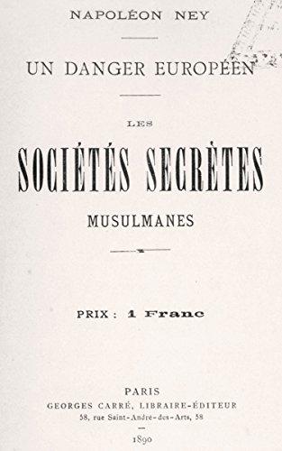 Un Danger européen : les sociétés secrètes musulmanes por Napoléon Ney