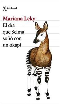 El día que Selma soñó con un okapi par Mariana Leky