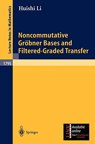 Noncommutative Gr??bner Bases and Filtered-Graded Transfer (Lecture Notes in Mathematics, Band 1795)