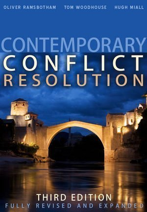 Contemporary Conflict Resolution 3rd (third) Edition by Ramsbotham, Oliver, Woodhouse, Tom, Miall, Hugh published by Polity (2011)