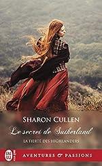 La fierté des Highlanders, Tome 1 - Le secret des Sutherland de Sharon Cullen