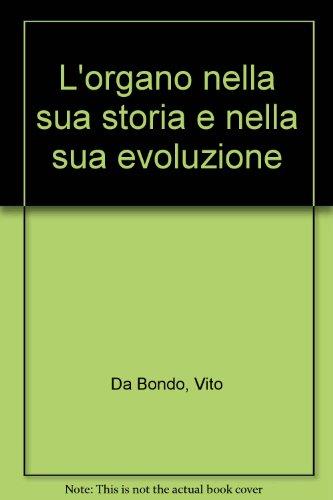 Da Bondo, Vito: L'organo nella sua storia e nella sua evoluzione