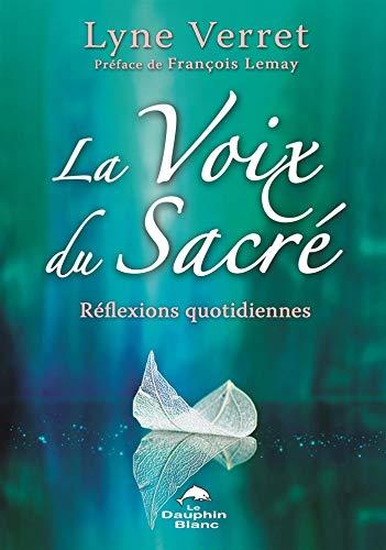 La Voix du Sacré : Réflexions quotidiennes par Lyne Verret