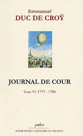 Journal de Cour : Tome 6, 1777-1784
