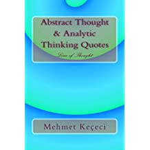 Abstract Thought & Analytic Thinking Quotes: Line of Thought (Line of Thought Series Book 1)