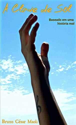 A Clave de Sol (Portuguese Edition) eBook: Bruno Cesar Maoli ...
