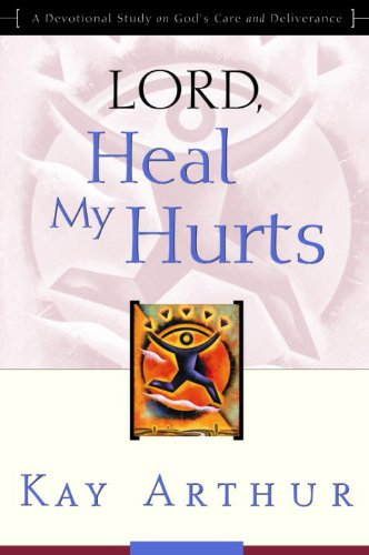Cara Moving Comfort (Lord, Heal My Hurts: A Devotional Study on God's Care and Deliverance)