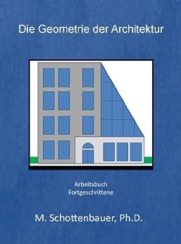 Die Geometrie der Architektur von [Schottenbauer, M.]