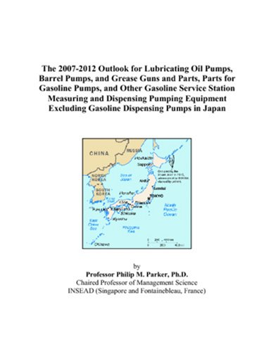 The 2007-2012 Outlook for Lubricating Oil Pumps, Barrel Pumps, and Grease Guns and Parts, Parts for Gasoline Pumps, and Other Gasoline Service Station Excluding Gasoline Dispensing Pumps in Japan