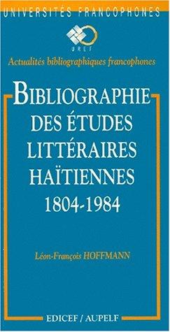 Bibliographie des études littéraires haïtiennes : 1804-1984