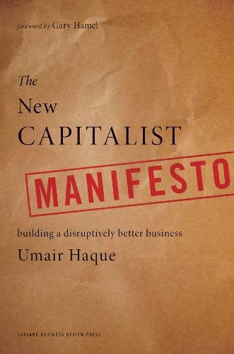 The New Capitalist Manifesto: Building a Disruptively Better Business por Umair Haque