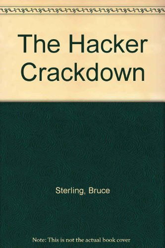 The Hacker Crackdown : Law and Disorder on the Electronic Frontier par Bruce Sterling
