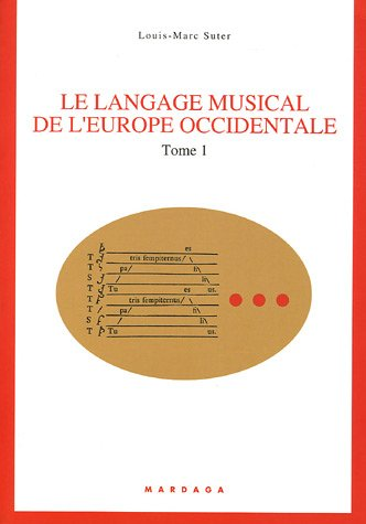 Le langage musical de l'Europe occidentale : Tome 1