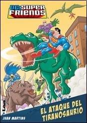 Dc Super Friends - El Ataque Del Tiranosaurio