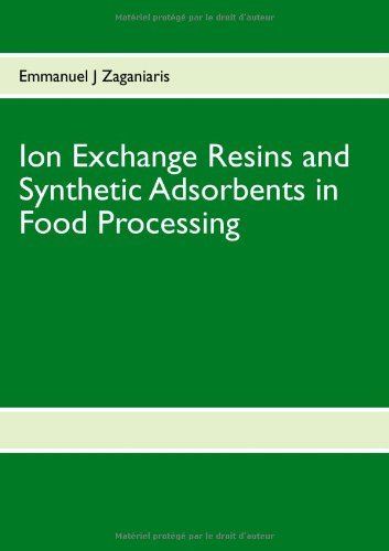 Ion Exchange Resins and Synthetic Adsorbents in Food Processing by Emmanuel J Zaganiaris (6-Dec-2011) Paperback