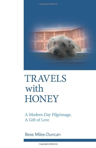 Travels with Honey: A Modern-Day Pilgrimage, a Gift of Love
