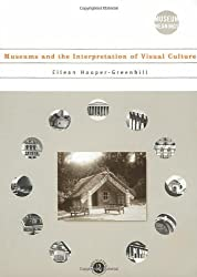 Museums and the Interpretation of Visual Culture (Museum Meanings) by Eilean Hooper-Greenhill (2000-10-27)