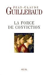 La force de conviction : A quoi pouvons-nous croire ?