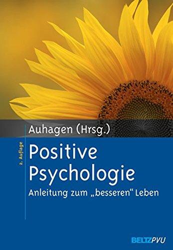 Positive Psychologie: Anleitung zum