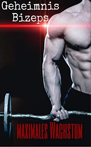 Bizeps, Maximales Wachstum, Muskelaufbau, Bizeps Geheimnis