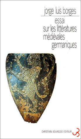 Essai sur les littératures médiévales germaniques par Jorge Luis Borges, M-E Vasquez