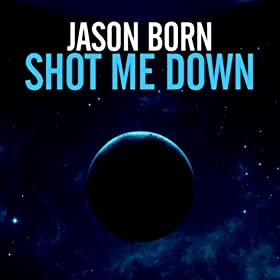Jason Born-Shot Me Down