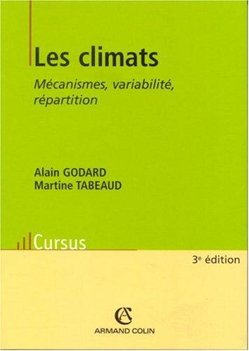 Les Climats : Mécanismes - Variabilité - Répartition