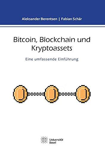 Bitcoin, Blockchain und Kryptoassets: Eine umfassende Einführung