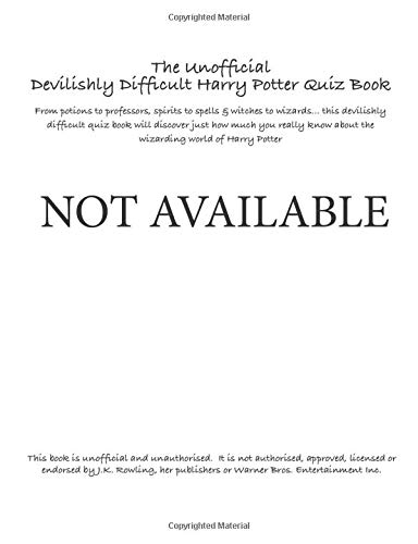 The Unofficial Devilishly Difficult Harry Potter Quiz Book: From potions to professors, spirits to spells & witches to wizards... this devilishly ... about the wizarding world of Harry Potter