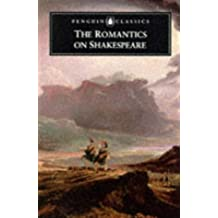 The Romantics On Shakespeare (Penguin Classics)