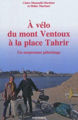 A vélo du mont Ventoux à la place Tahrir. Un surprenant pèlerinage