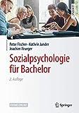 Sozialpsychologie für Bachelor (Springer-Lehrbuch) - Peter Fischer, Kathrin Jander, Joachim Krueger
